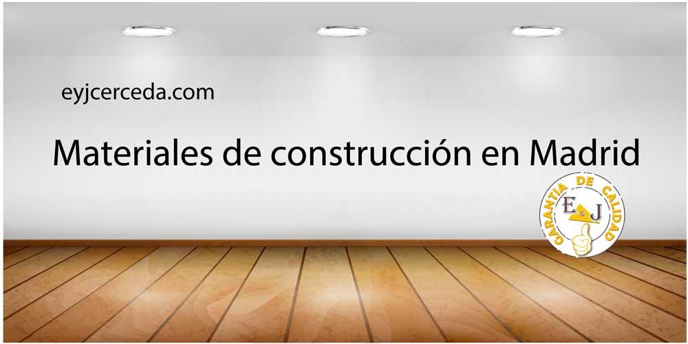 Materiales de contrucción en Madrid y sierra de Madrid
